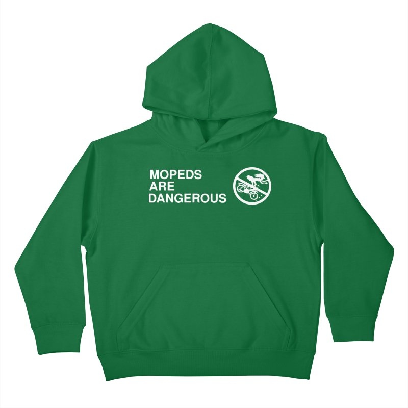 MOPEDS ARE DANGEROUS Kids Pullover Hoody by Tittybats