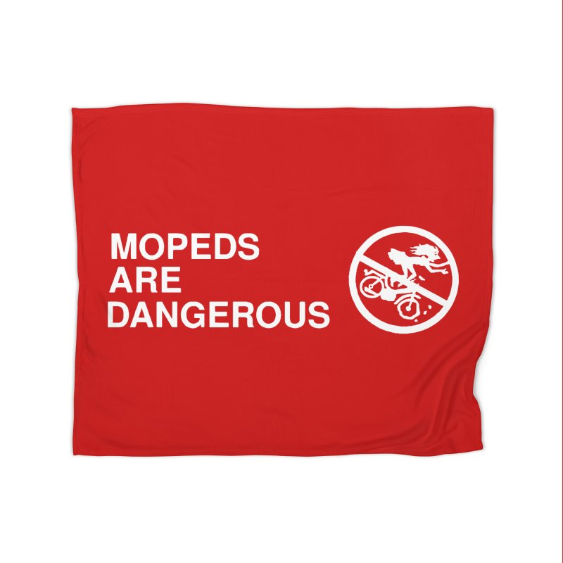 MOPEDS ARE DANGEROUS Home Fleece Blanket Blanket by Tittybats