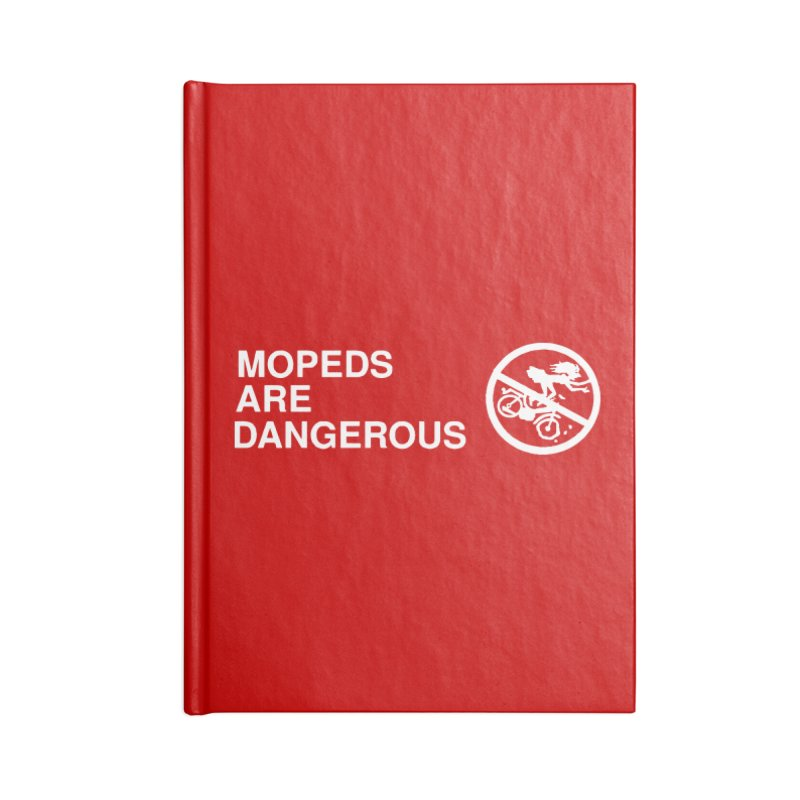 MOPEDS ARE DANGEROUS Accessories Blank Journal Notebook by Tittybats