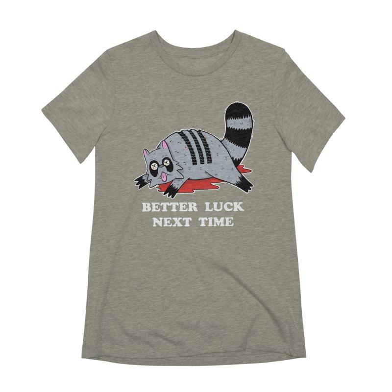 BETTER LUCK NEXT TIME Women's Extra Soft T-Shirt by Tittybats