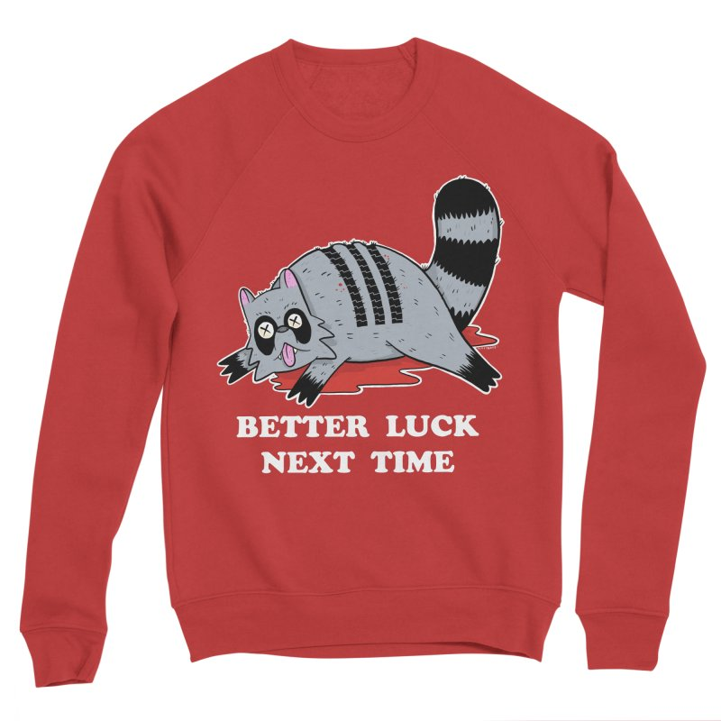 BETTER LUCK NEXT TIME Women's Sponge Fleece Sweatshirt by Tittybats