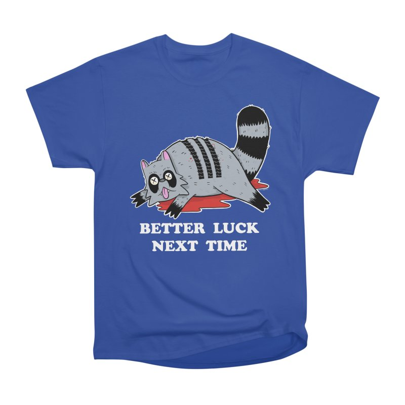 BETTER LUCK NEXT TIME Men's Heavyweight T-Shirt by Tittybats