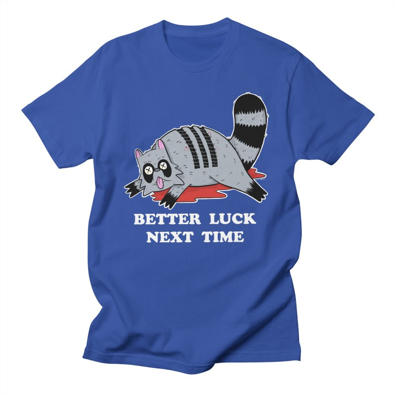 BETTER LUCK NEXT TIME Men's Regular T-Shirt by Tittybats