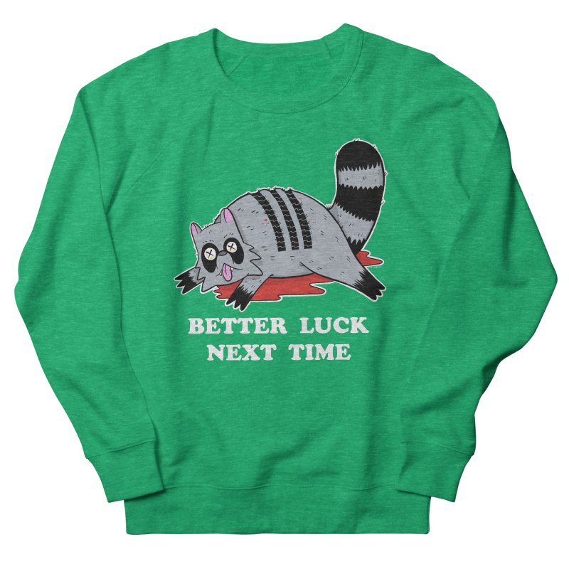 BETTER LUCK NEXT TIME Women's French Terry Sweatshirt by Tittybats
