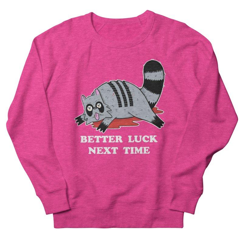 BETTER LUCK NEXT TIME Women's French Terry Sweatshirt by Tittybats