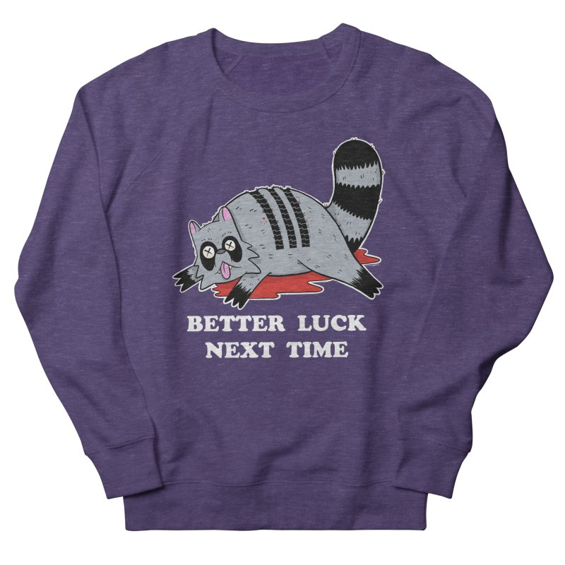 BETTER LUCK NEXT TIME Men's French Terry Sweatshirt by Tittybats