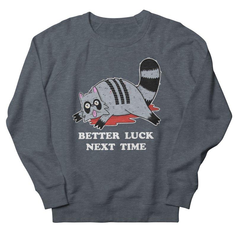 BETTER LUCK NEXT TIME Men's French Terry Sweatshirt by Tittybats's Artist Shop