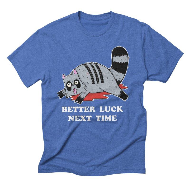 BETTER LUCK NEXT TIME Men's Triblend T-Shirt by Tittybats