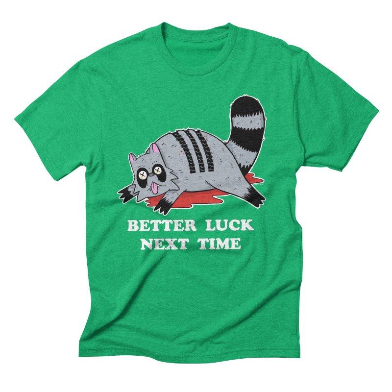 BETTER LUCK NEXT TIME Men's Triblend T-Shirt by Tittybats's Artist Shop