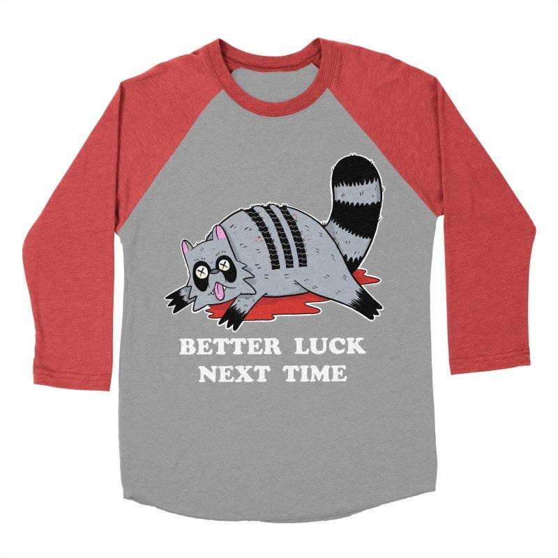 BETTER LUCK NEXT TIME Men's Baseball Triblend Longsleeve T-Shirt by Tittybats
