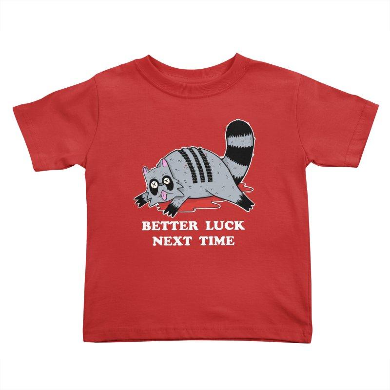 BETTER LUCK NEXT TIME Kids Toddler T-Shirt by Tittybats