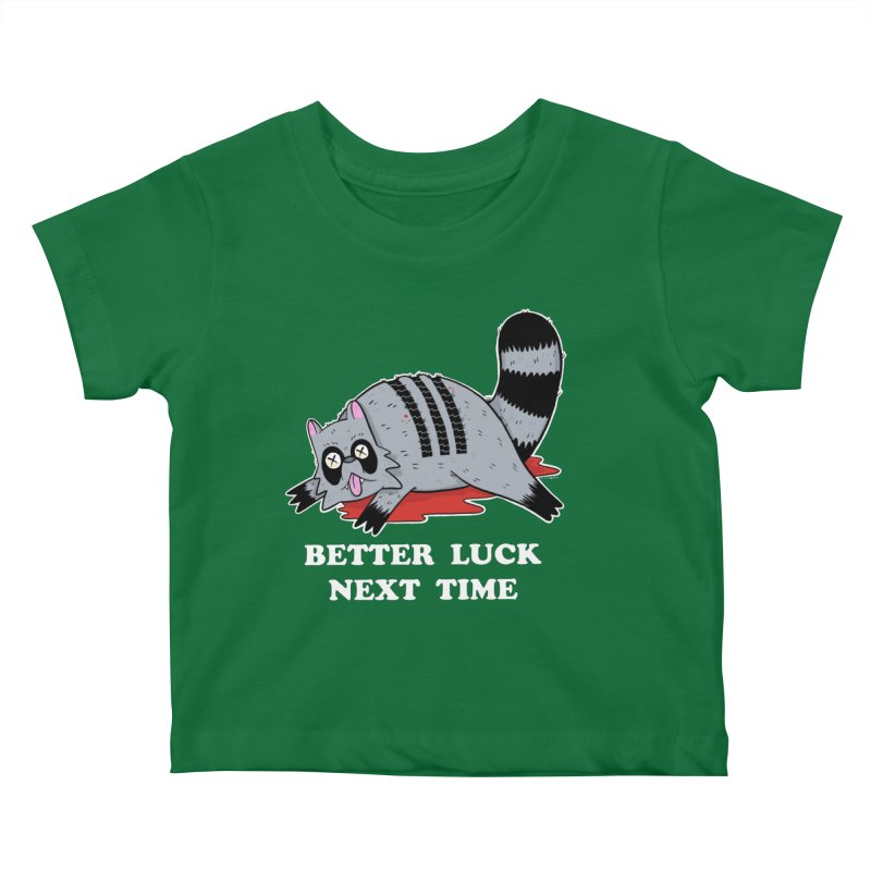 BETTER LUCK NEXT TIME Kids Baby T-Shirt by Tittybats