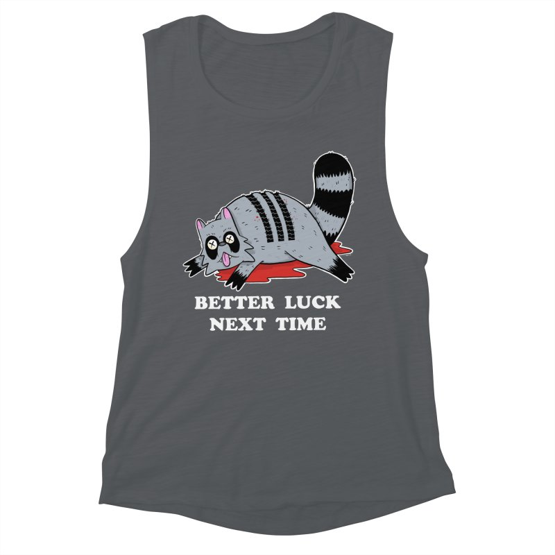 BETTER LUCK NEXT TIME Women's Muscle Tank by Tittybats