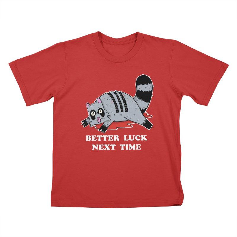 BETTER LUCK NEXT TIME Kids T-Shirt by Tittybats