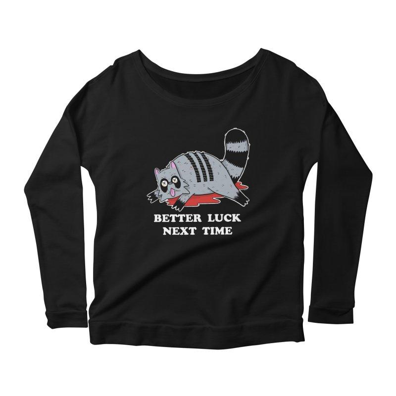 BETTER LUCK NEXT TIME Women's Scoop Neck Longsleeve T-Shirt by Tittybats