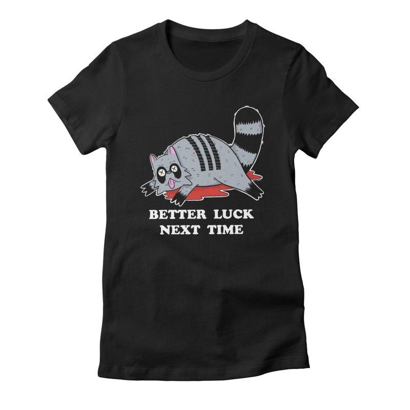 BETTER LUCK NEXT TIME Women's Fitted T-Shirt by Tittybats