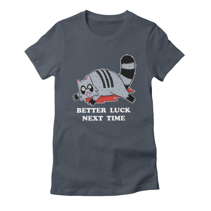BETTER LUCK NEXT TIME Women's T-Shirt by Tittybats