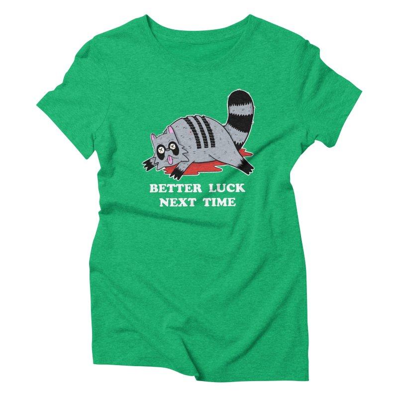 BETTER LUCK NEXT TIME Women's Triblend T-Shirt by Tittybats
