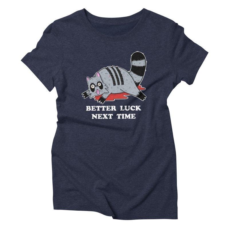 BETTER LUCK NEXT TIME Women's Triblend T-Shirt by Tittybats's Artist Shop