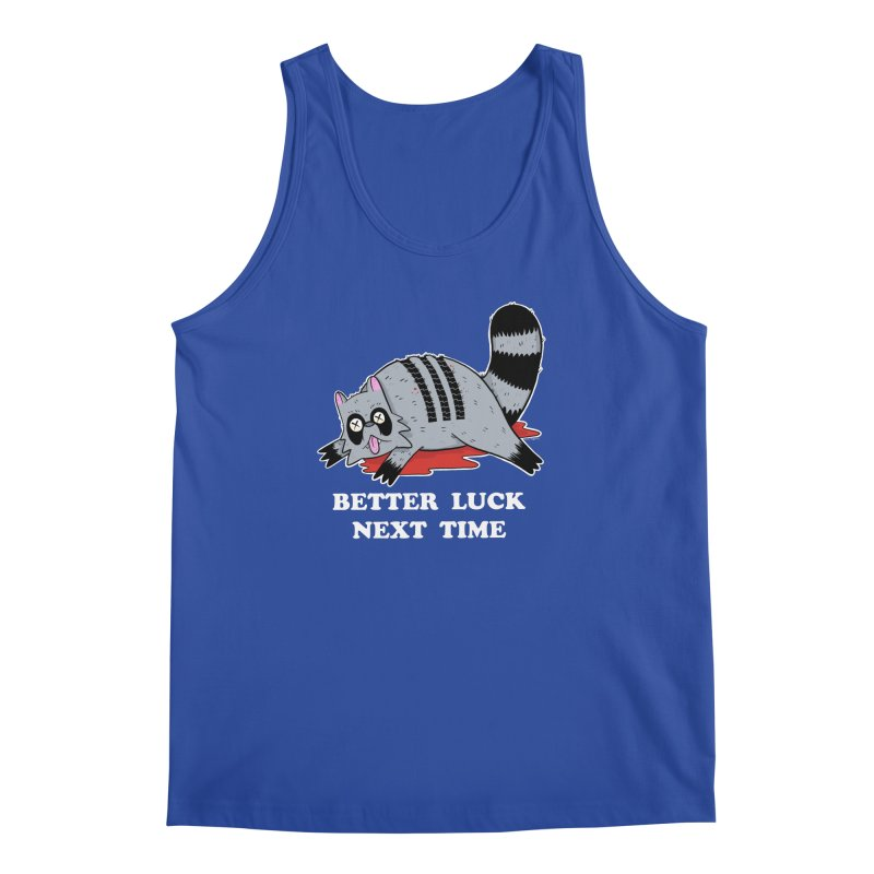 BETTER LUCK NEXT TIME Men's Regular Tank by Tittybats