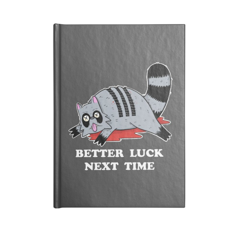 BETTER LUCK NEXT TIME Accessories Blank Journal Notebook by Tittybats