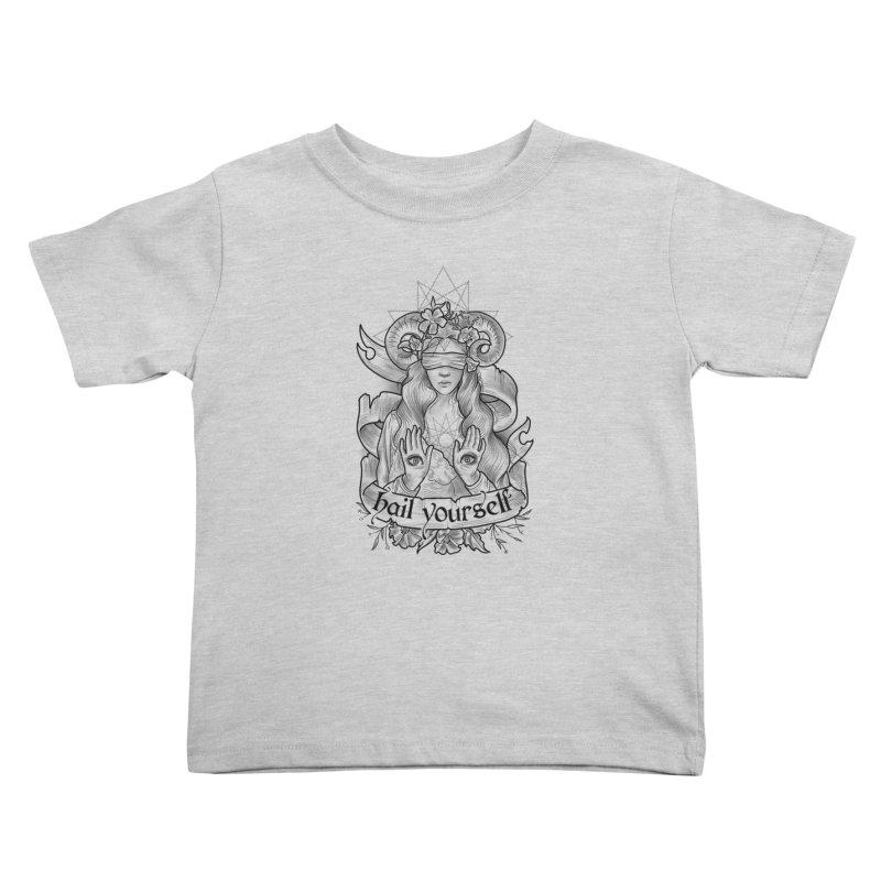 Hail Yourself! Kids Toddler T-Shirt by Toadhouse Editions