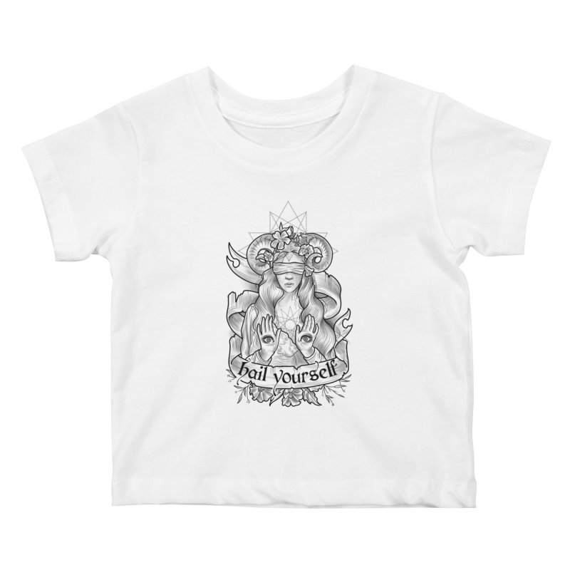 Hail Yourself! Kids Baby T-Shirt by Toadhouse Editions