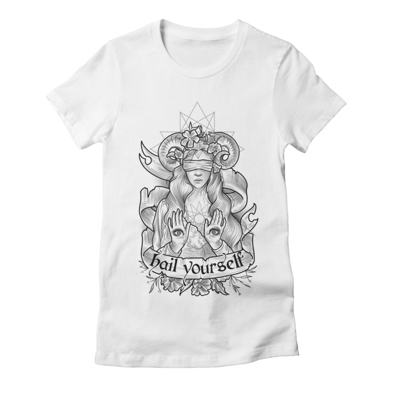 Hail Yourself! Women's Fitted T-Shirt by Toadhouse Editions