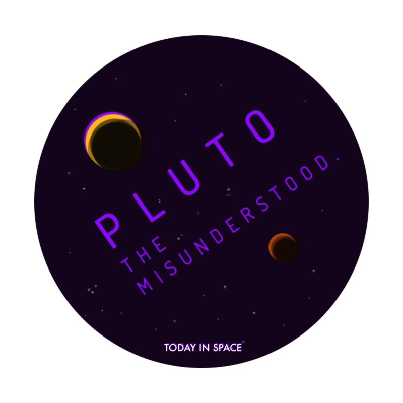 Pluto, the Misunderstood. by Today In Space Podcast Merch
