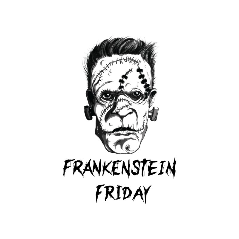 Frankenstein Friday By Tomasoes Shop