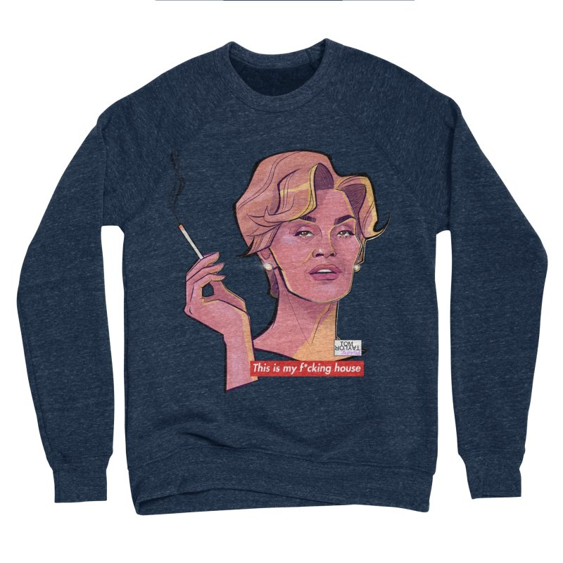This is my F*cking house Women's Sponge Fleece Sweatshirt by Tom Taylor Illustrated