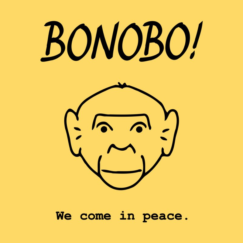 Bonobo! We come in peace. by Tracy Duvall's Shop