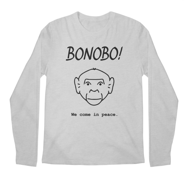Bonobo! We come in peace. Men's Longsleeve T-Shirt by Tracy Duvall's Shop