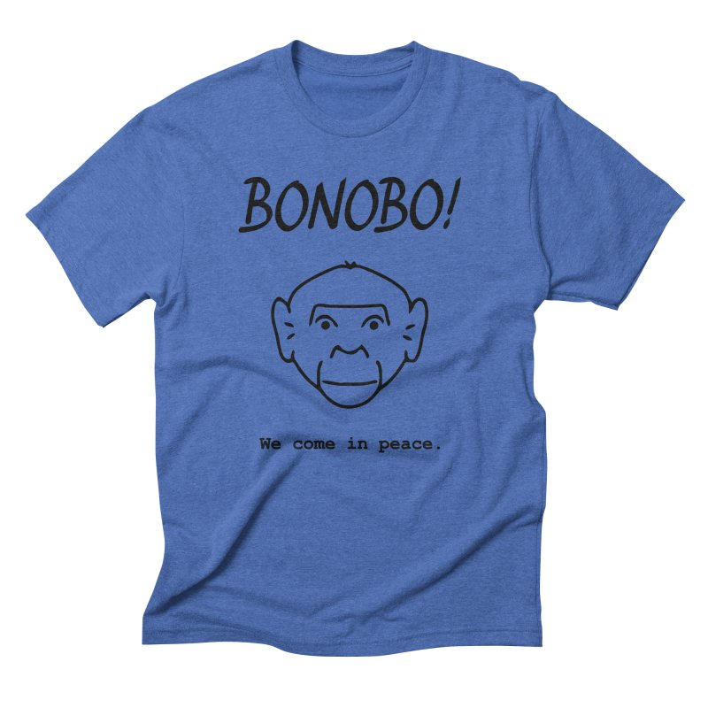 Bonobo! We come in peace. in Men's Triblend T-Shirt Blue Triblend by Tracy Duvall's Shop