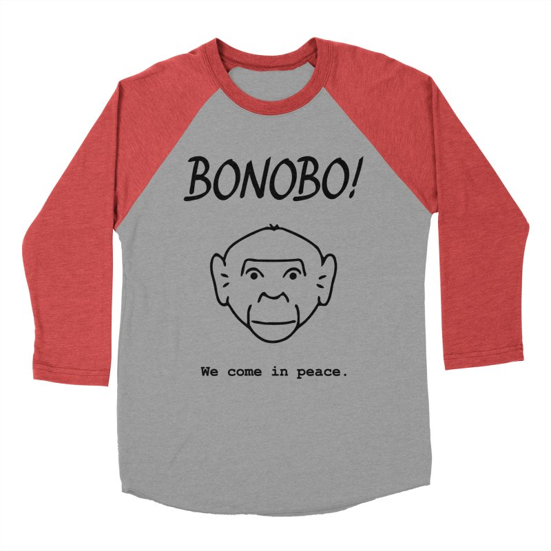 Bonobo! We come in peace. Women's Baseball Triblend T-Shirt by Tracy Duvall's Shop