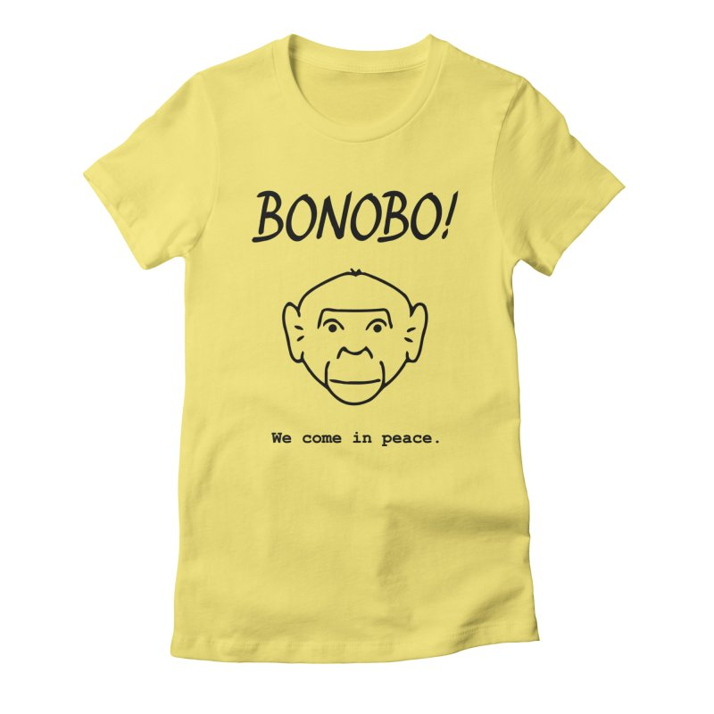 Bonobo! We come in peace. Women's T-Shirt by Tracy Duvall's Shop