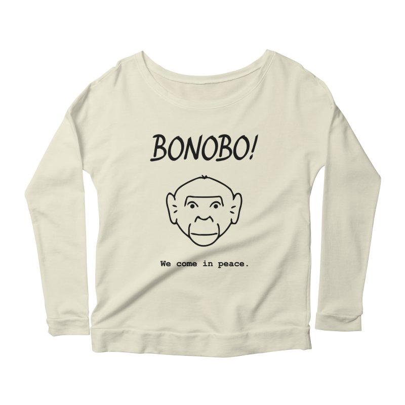 Bonobo! We come in peace. Women's Longsleeve Scoopneck  by Tracy Duvall's Shop