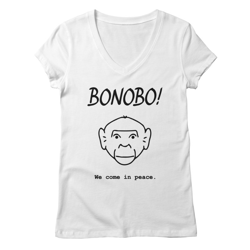 Bonobo! We come in peace. Women's V-Neck by Tracy Duvall's Shop