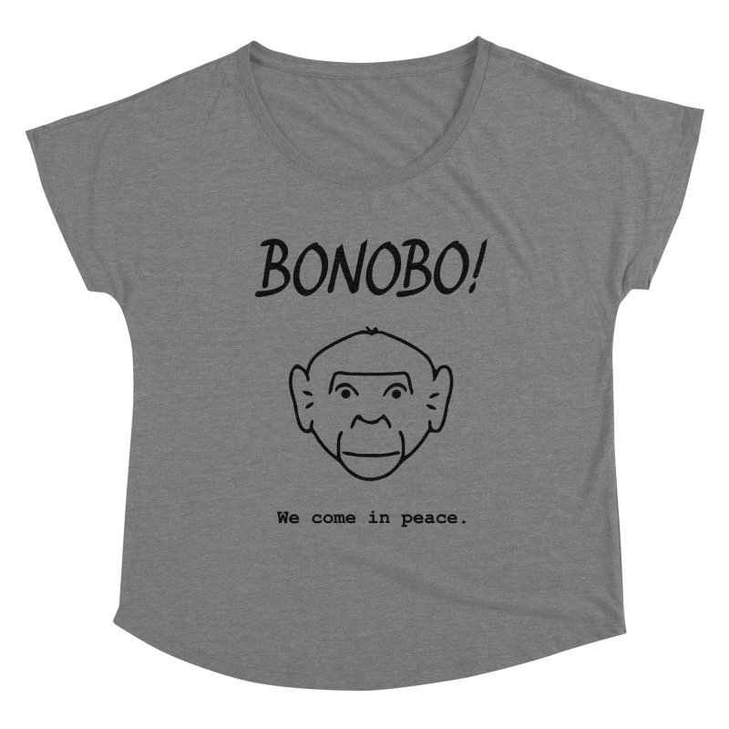 Bonobo! We come in peace. Women's Scoop Neck by Tracy Duvall's Shop