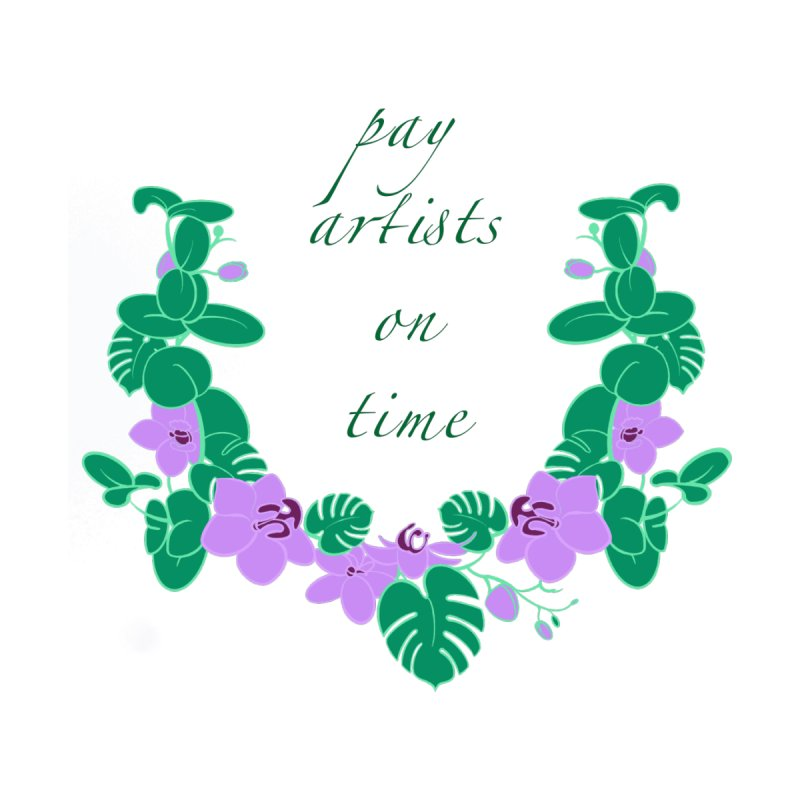 Pay Artists on Time by Tragiczackart's Artist Shop