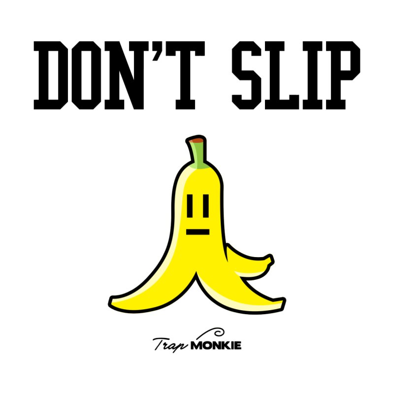 DON'T SLIP by TrapMonkie