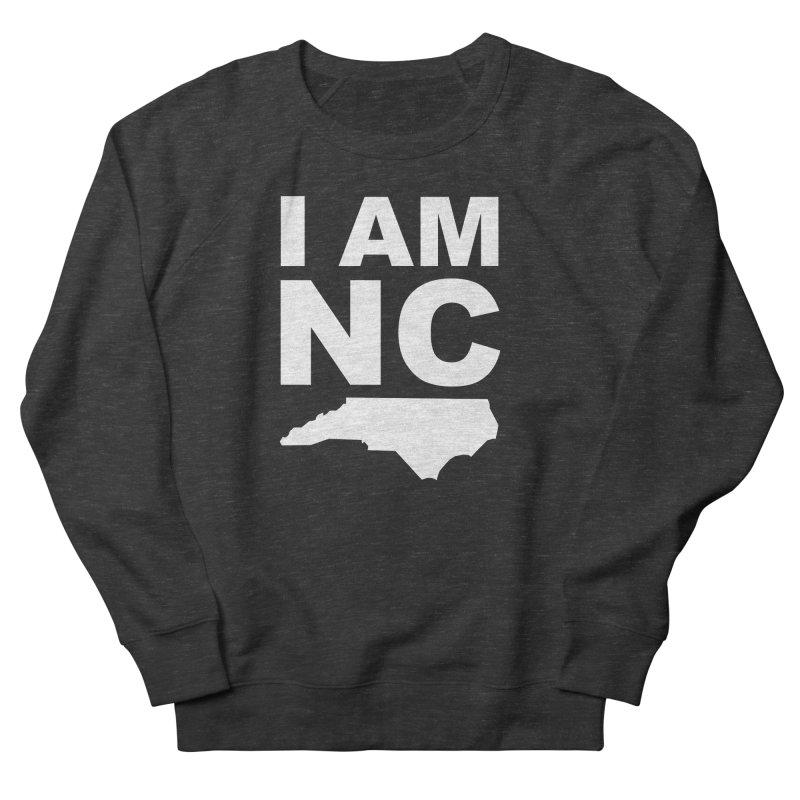 I AM NC Men's Sweatshirt by Tribe of the Infinite