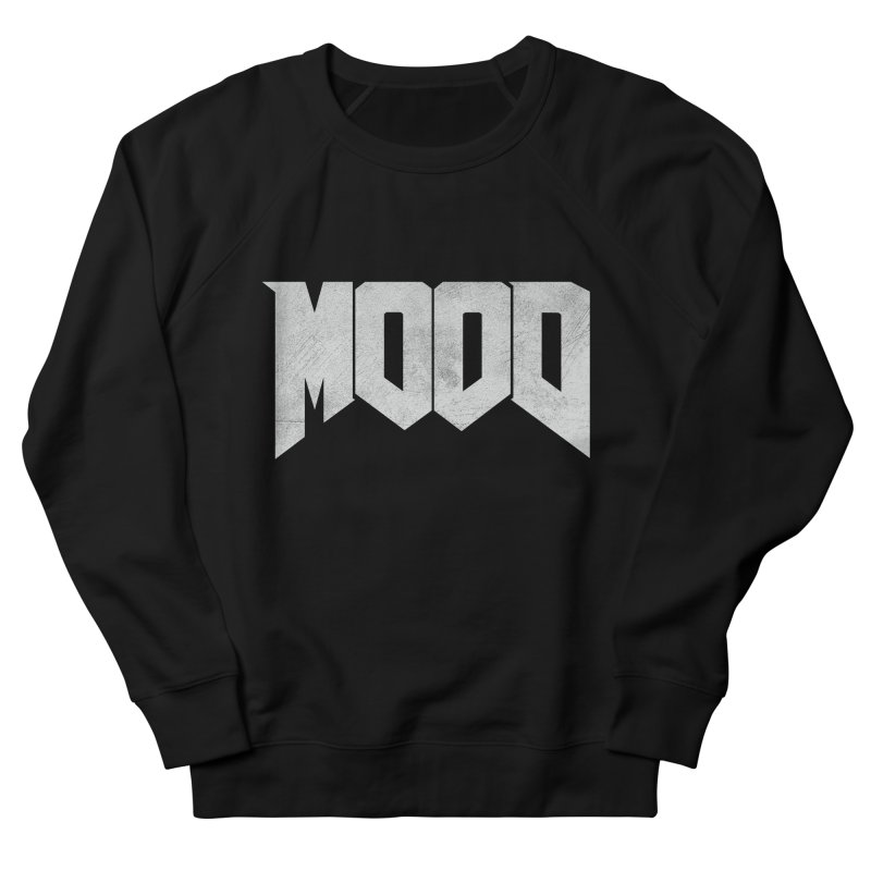 MOOD Women's French Terry Sweatshirt by Tripledead Shop