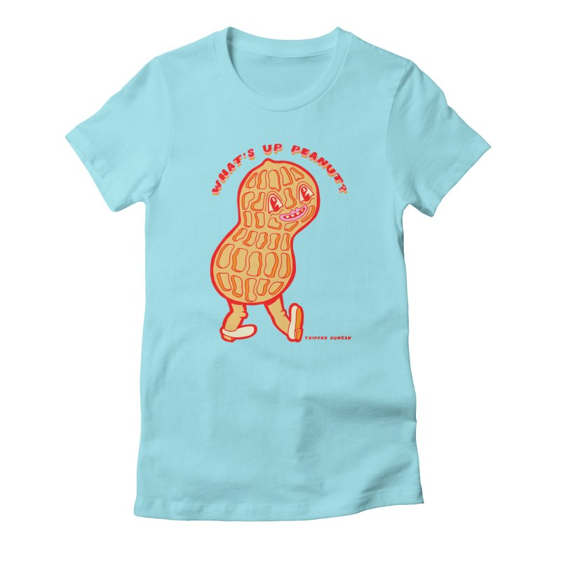 What's Up Peanut? Women's Fitted T-Shirt by Tripper Dungan's Artist Shop