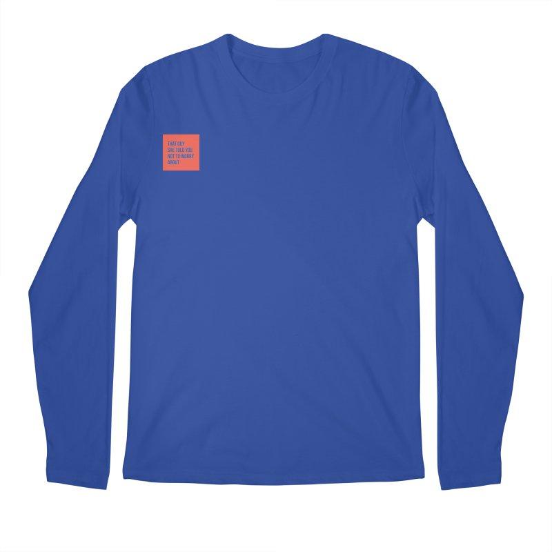 THAT GUY Men's Longsleeve T-Shirt by Tristan Young
