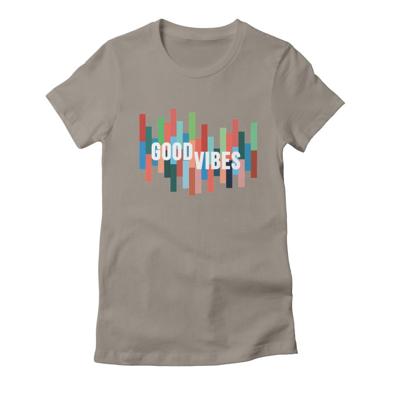 GOOD VIBES Women's Fitted T-Shirt by Tristan Young