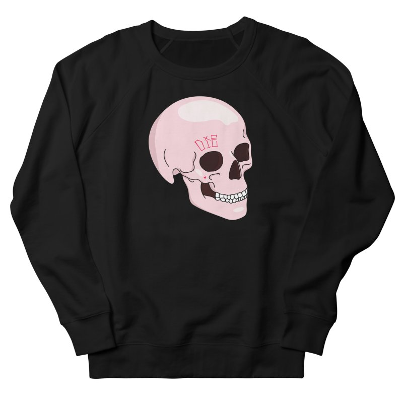 Die Women's Sweatshirt by Tumblr Creatrs