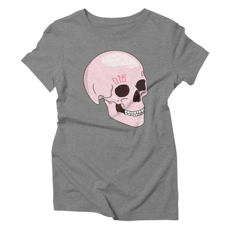 Die Women's Triblend T-Shirt by Tumblr Creatrs