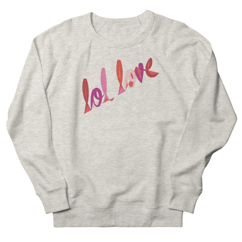 LOL Love Women's French Terry Sweatshirt by Tumblr Creatrs