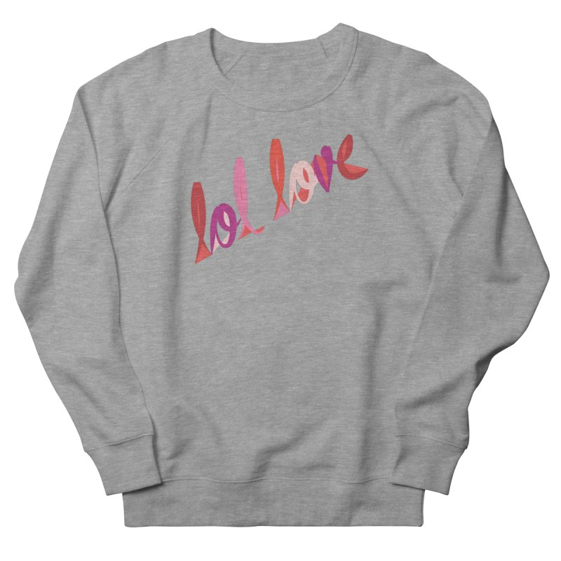 LOL Love Men's French Terry Sweatshirt by Tumblr Creatrs